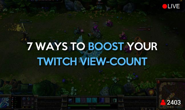 7-ways-to-boost-your-twitch-view-count