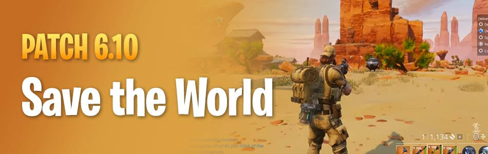 Save the World 6.10 Patchnotes