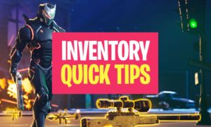 How to handle the Fortnite Inventory & Equipment perfectly