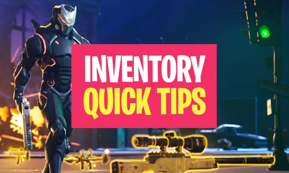 Fortnite Inventory and Equipment Tips