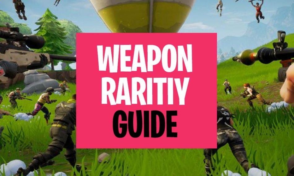 Fortnite Weapon Rarity Guide