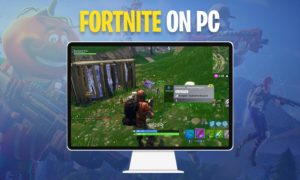 Guide how to install Fortnite on PC