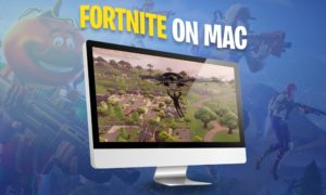 How to play Fortnite on Mac
