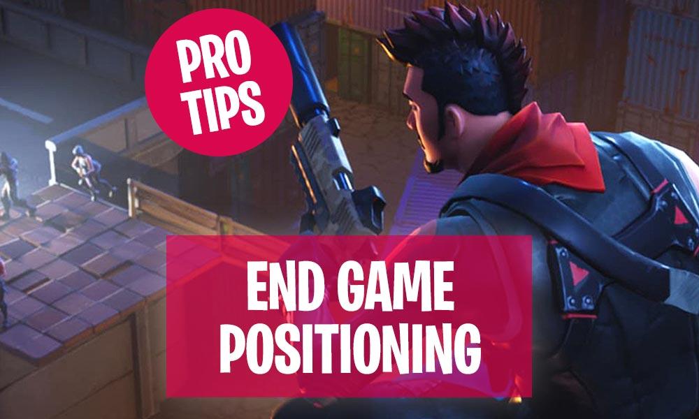 Fortnite Battle Royale End Game Positioning Tips