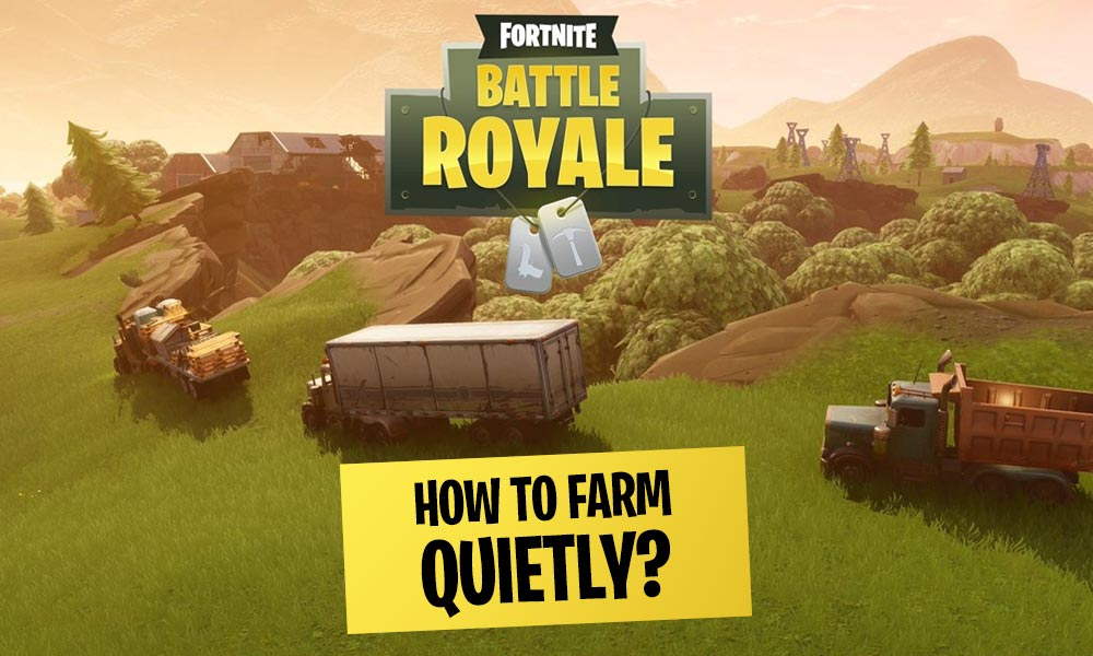 Fortnite Guide How to Farm Materials Quietly