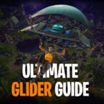 Fortnite Ultimate Glider Guide