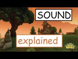 In Fortnite Battle Royale Sounds are essential