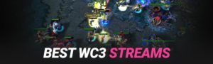Best Warcraft 3 Twitch Streams and  Youtube Channels