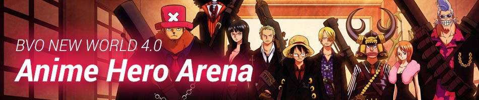 BVO New World Anime Hero Arena