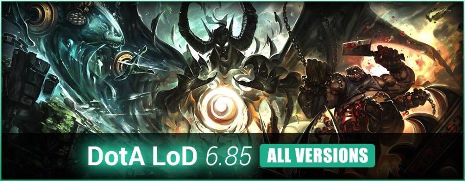 Dota LoD 6.85