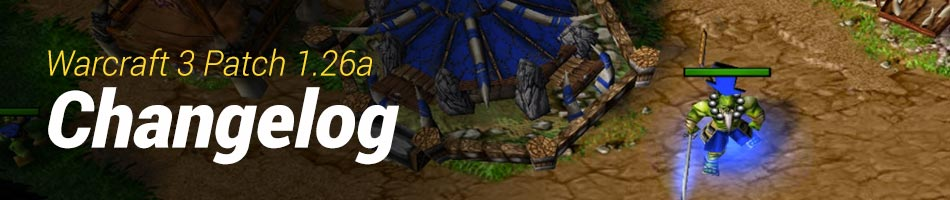 Warcraft 3 Patch 1.26a Changelog and Download