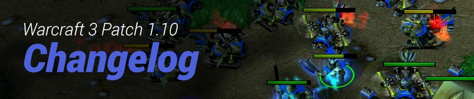 Warcraft 3 Patch 1.10 Changelog