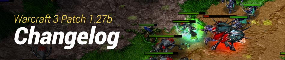 Warcraft 3 Patch 1.27b Changelog