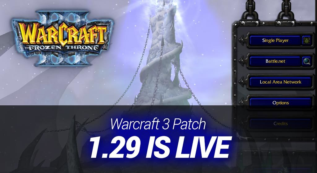 Warcraft 3 Patch 1.29 is live! (WC3 News)