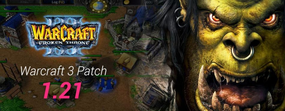 Warcraft 3 TFT Patch 1.21