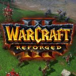 Warcraft 3 Reforged - Warcraft 3 Remastered
