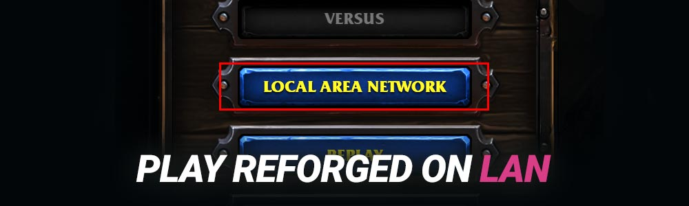 How to play Warcraft 3 Reforged on LAN?