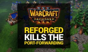 Warcraft 3 Reforged: Is Port Forwarding required for Hosting Games?
