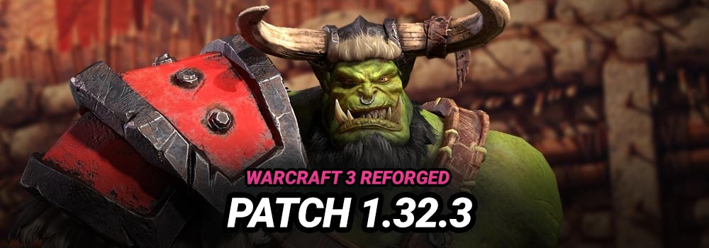 WC3 Reforged Patch 1.32.3