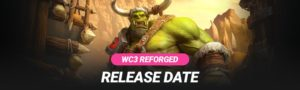 Warcraft 3 Reforged Release & Beta Download (Release Date)